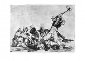 the disasters of war francisco goya the same man wielding axe